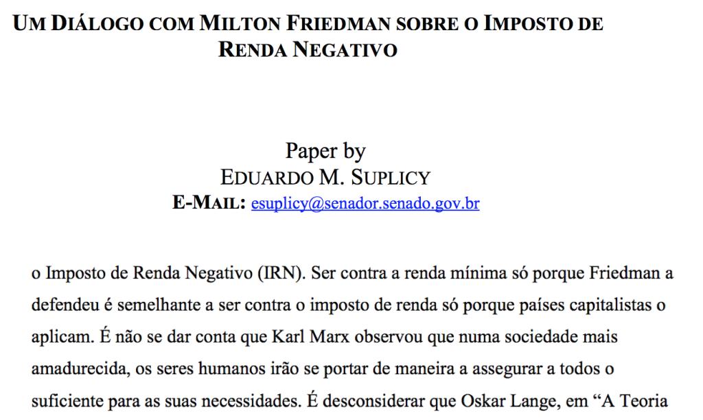 Antes de seu partido chegar ao poder, o senador Eduardo Suplicy escreveu um paper tentando convencer economistas de esquerda a abraçar a proposta de Milton Friedman